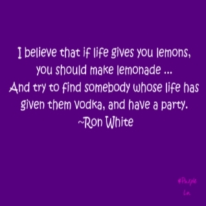 Lemons and Vodka-Ron White-hashtag purple-quote