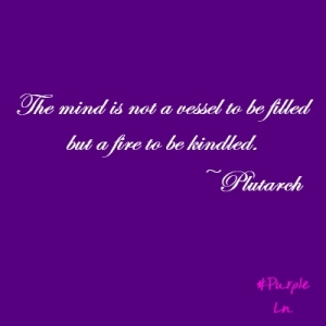 The mind is a fire-Plutarch-hashtag purple-quote