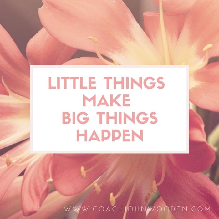 Little Things Make Big things happen