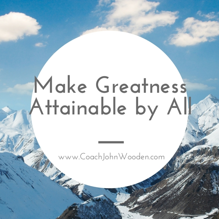 Make Greatness Attainable